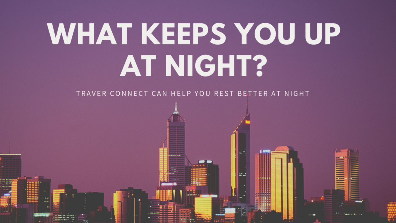 What's Keeping You Up At Night?
